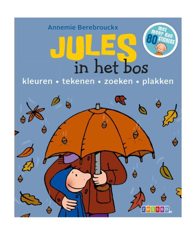 Jules in het bos kleuren; tekenen; zoeken; plakken, Annemie Berebrouckx, Paperback