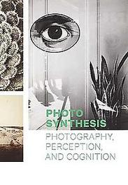 Photo Synthesis Photography, Perception, and Cognition, Salvesen, Britt, Hardcover