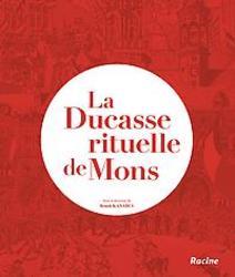 La Ducasse rituelle de Mons