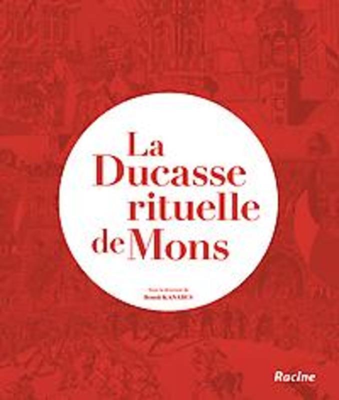 La Ducasse rituelle de Mons KANABUS, BENOIT, Paperback