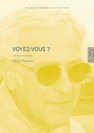Michel Pagnoux. Voyez-vous? ... ce feu: la couleur, Pagnoux, Michel, Paperback
