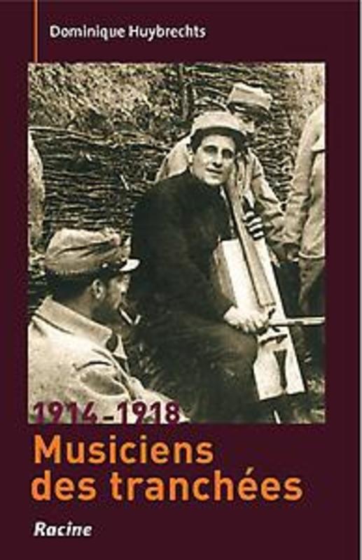 1914-1918 Musiciens de tranchées Huybrechts, Dominique, Paperback