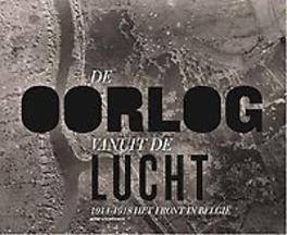 De oorlog vanuit de lucht 1914-1918 het front in Belgie, Stichelbaut, Birger, Hardcover