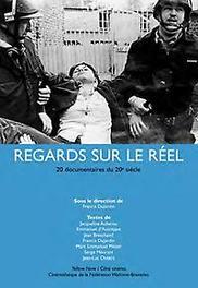 Régards sur le Réel 20 documentaires du 20e siècle  -Côté cinéma, Dujardin, Francis, Paperback