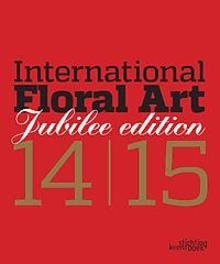International floral art  2014-2015 Jubilee edition, Hardcover