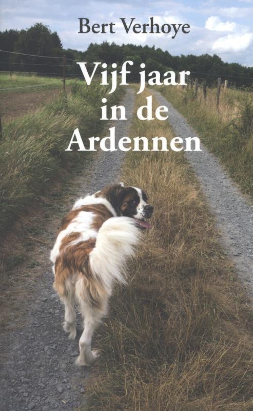 Vijf jaar in de Ardennen Bert Verhoye, Paperback