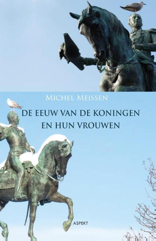 De eeuw van de koningen en hun vrouwen Michel Meissen, Paperback