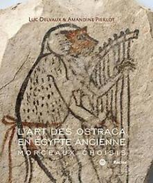 L'art des ostraca en Egypte ancienne Morceaux choisis, Delvaux, Luc, onb.uitv.