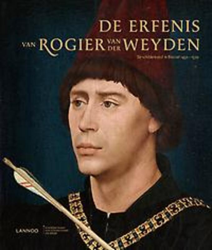 De erfenis van Rogier van der Weyden de schilderkunst in Brussel, Bücken, Véronique, Hardcover