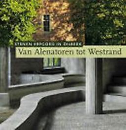 Van Alenatoren tot Westrand stenen erfgoed in Dilbeek, Paperback