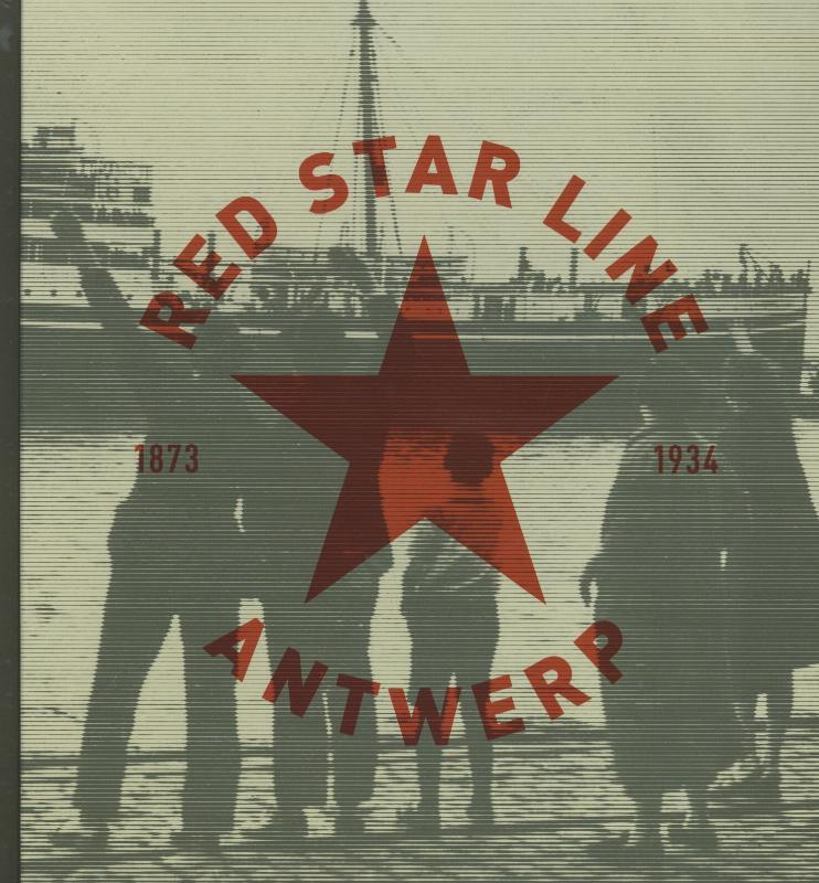 Red star line 1873-1934, Antwerp, Claerhout, Griet, Hardcover