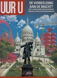 UUR U HC06. DE VERBEELDING AAN DE MACHT? 1973 : 5 jaar na mei '68 en de burgeroorlog, is Parijs in wederopbouw, DUVAL, PÉCAU, Hardcover
