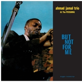 BUT NOT FOR ME /.. -HQ- .. LIVE AT THE PERSHING LOUNGE 1958 / 180GR. JAMAL, AHMAD -TRIO-, Vinyl LP