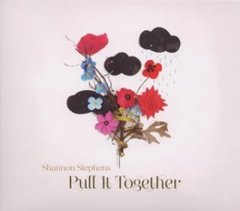 PULL IT TOGETHER SHANNON STEPHENS, CD