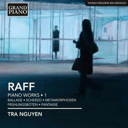 PIANO WORKS 1 TRA NGUYEN J.J. RAFF, CD