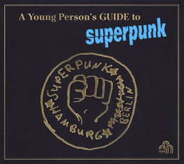 A YOUNG PERSON'S GUIDE TO SUPERPUNK SUPERPUNK, CD