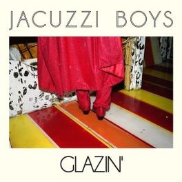 GLAZIN' JACUZZI BOYS, CD