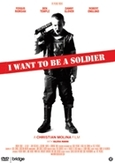 I want to be a soldier, (DVD)