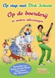 OP DE BOERDERIJ EN.. .. ANDERE AFLEVERINGEN/ OP STAP MET DIRK SCHEELE DIRK SCHEELE, DVD