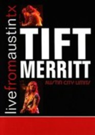 LIVE FROM AUSTIN, TX NTSC/RECORDED AT AUSTIN CITY LIMITS/MAY 2005 DVD, TIFT MERRITT, DVDNL