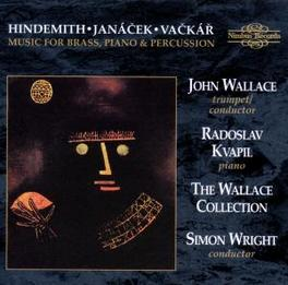 MUSIC FOR BRASS, PIANO.. ..& PERCUSSION/ JOHN WALLACE/ RADOSLAV KVAPIL Audio CD, HINDEMITH/JANACEK/VACKAR, CD
