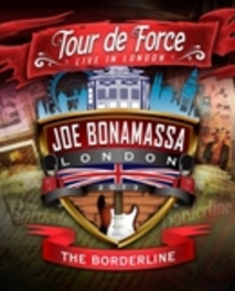 TOUR DE FORCE - BORDERLIN .. BORDERLINE - LONDON, MARCH 26, 2013- JOE BONAMASSA, DVDNL