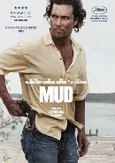 Mud, (DVD) CAST: MATTHEW MCCONAUGHEY, REESE WITHERSPOON