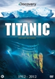 Titanic - James Cameron's Last Mysteries