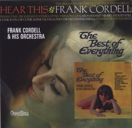 BEST OF EVERYTHING &.. .. HEAR THIS FRANK CORDELL, CD