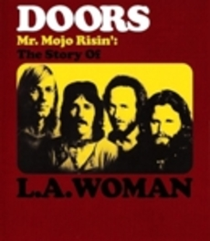 The Doors - Mr Mojo Rinsin'; The Story Of La Women