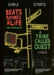 Beats rhyms & life The travels of a tribe called quest