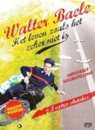 Walter Baele - Leven zoals het zeker niet is, (DVD) .. NIET IS - THEATERREGISTRATIE /CAST: WALTER BAELE WALTER BAELE, DVDNL