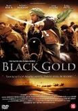 Black gold, (DVD)