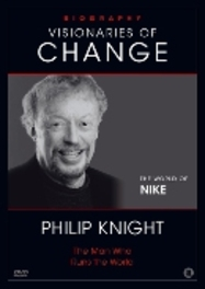 PHILIP KNIGHT BIOGRAPHY - VISIONARIES OF CHANGE SERIE DOCUMENTARY, DVD