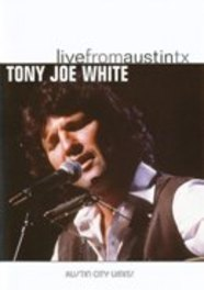 Tony Joe White - Live From Austin Texas