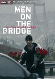 Men on the bridge, (DVD)