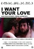 I want your love, (DVD) BY TRAVIS MATHEWS