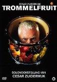 Cesar Zuiderwijk - Trommelfruit, (DVD)