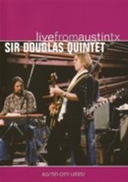 Sir Douglas Quintet - Live From Austin Texas