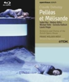 Claude Achille Debussy - Pelléas Et Mélisande (Zurich 2004)