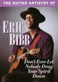 Eric Bibb - Don'T Ever Let Nobody Drag Your Spi