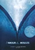 L'amour des moules, (DVD) PAL/REGION 2 // BY WILLEMIEK KLUIJFHOUT/INCL. POSTER