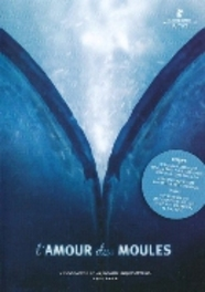 L'amour des moules, (DVD) PAL/REGION 2 // BY WILLEMIEK KLUIJFHOUT/INCL. POSTER DOCUMENTARY, DVDNL