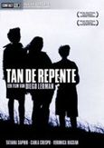 Tan de repente, (DVD) PAL/REGION 2 // BY DIEGO LERMAN