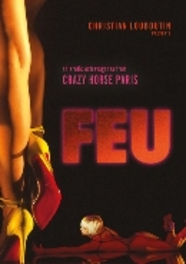 Feu - Crazy horse paris, (DVD) BY CHRISTIAN LOUBOUTI DOCUMENTARY, DVDNL