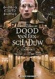 Dood van een schaduw, (DVD)