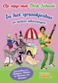 IN HET SPROOKJESBOS EN.. .. ANDERE AFLEVERINGEN/ OP STAP MET DIRK SCHEELE DIRK SCHEELE, DVD