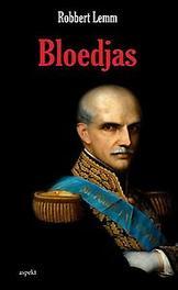 Bloedjas portretten van Latijns Amerikaanse heerszucht, Lemm, Robert, Paperback