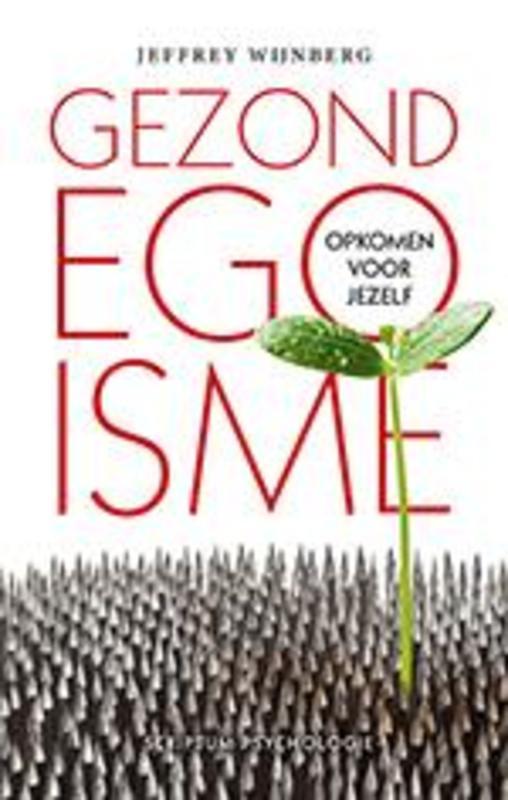 Gezond egoisme opkomen voor jezelf, Wijnberg, Jeffrey, Hardcover