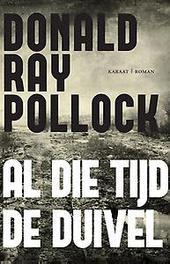 Al die tijd de duivel Pollock, Donald Ray, Paperback